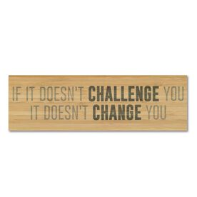 """Running 12.5"""" X 4"""" Printed Bamboo Removable Wall Tile - If It Doesn't Challenge You It Doesn't Change You"""