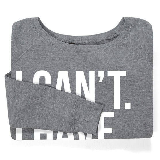 Hockey Fleece Wide Neck Sweatshirt - I Can't. I Have Hockey