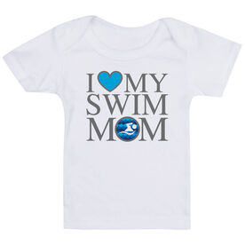 Swimming Baby T-Shirt - I Love My Swim Mom