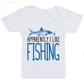 Fly Fishing Baby T-Shirt - Apparently, I Like Fishing