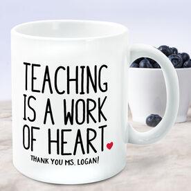 Teacher Coffee Mug - Teaching Work of Heart