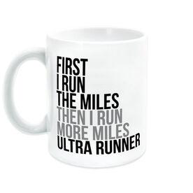 Running Coffee Mug - Then I Run More Miles Ultra Runner
