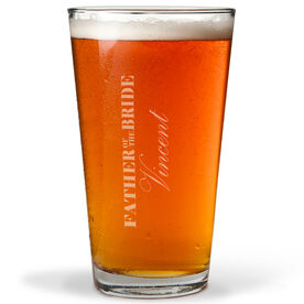 Personalized 16 oz. Beer Pint Glass - Father Of The Bride Classic