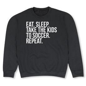 Soccer Crew Neck Sweatshirt - Eat Sleep Take The Kids to Soccer
