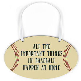 Baseball Oval Sign - Important Things In Baseball Happen At Home