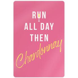 "Running 18"" X 12"" Aluminum Room Sign - Run All Day Then Chardonnay"