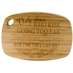 Rectangle Laser Engraved Bamboo Cutting Board Only Those Who Risk Going Too Far (Chalkboard Style)