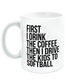 Softball Coffee Mug - Then I Drive The Kids To Softball