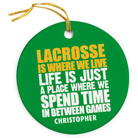 Guys Porcelain Ornament Lacrosse Is Where We Live Color