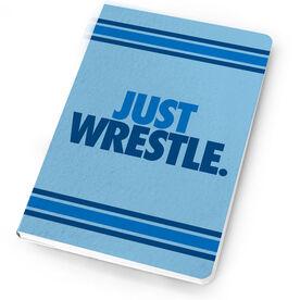 Wrestling Notebook Just Wrestle
