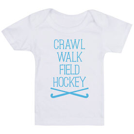 Field Hockey Baby T-Shirt - Crawl Walk Field Hockey