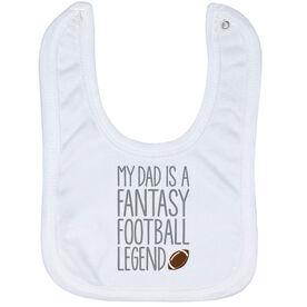 Football Baby Bib - My Dad Is A Fantasy Football Legend