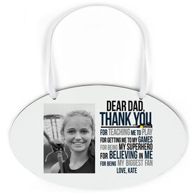 Girls Lacrosse Oval Sign - Dear Dad with Photo