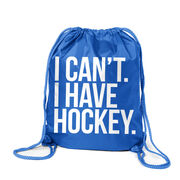 Hockey Sport Pack Cinch Sack - I Can't. I Have Hockey