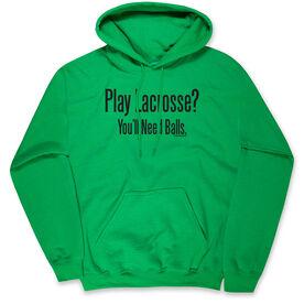 Lacrosse Standard Sweatshirt - Play Lacrosse? You'll Need Balls