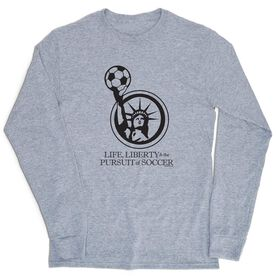 Soccer Tshirt Long Sleeve - Life Liberty and the Pursuit of Soccer