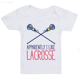 Girls Lacrosse Baby T-Shirt - Apparently, I Like Lacrosse