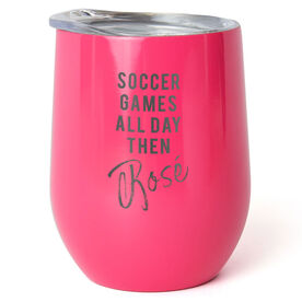 Soccer Stainless Steel Wine Tumbler - Games All Day Then Rosé