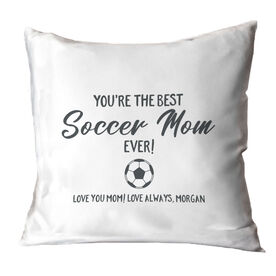Soccer Throw Pillow - You're The Best Mom Ever