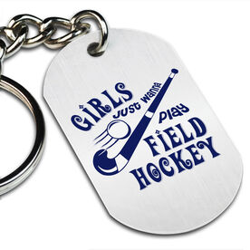 Girls Just Wanna Play Field Hockey Printed Dog Tag Keychain