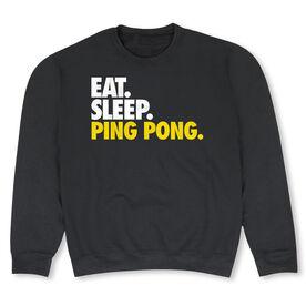 Ping Pong Crew Neck Sweatshirt - Eat Sleep Ping Pong