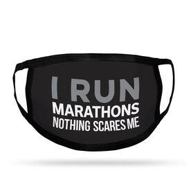 Running Adult Face Mask - I Run Marathons Nothing Scares Me