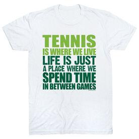 Tennis Tshirt Short Sleeve Tennis Is Where We Live