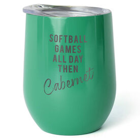 Softball Stainless Steel Wine Tumbler - Games All Day Then Cabernet