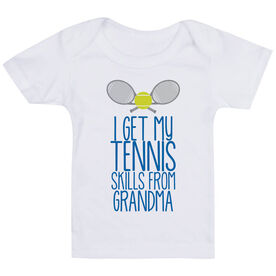 Tennis Baby T-Shirt - I Get My Skills From