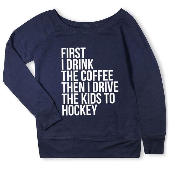 Hockey Fleece Wide Neck Sweatshirt - Then I Drive The Kids To Hockey