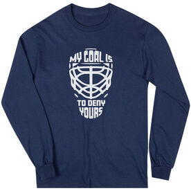 Hockey Long Sleeve T-Shirt - My Goal is to Deny Yours Goalie Mask