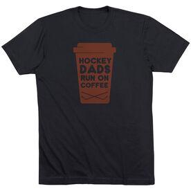 Hockey Short Sleeve T-Shirt - Hockey Dads Run On Coffee