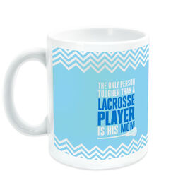 Guys Lacrosse Coffee Mug The Only Person Tougher Than A Lacrosse Player Is His Mom