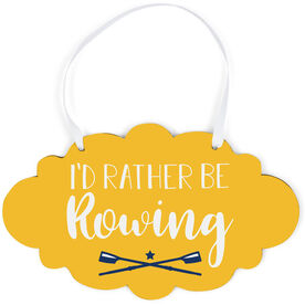 Crew Cloud Sign - I'd Rather Be Rowing