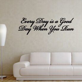 Everyday Is A Good Day GoneForaRunGraphix Wall Decal