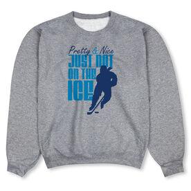 Hockey Crew Neck Sweatshirt - Pretty & Nice But Not On The Ice