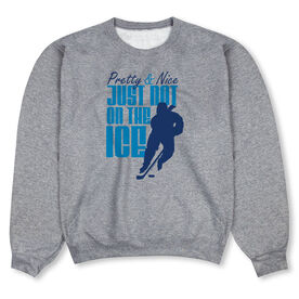 Hockey Crew Neck Sweatshirt - Pretty & Nice But Not On The Ice