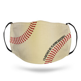 Baseball Face Mask - I'd Rather Be Playing Baseball