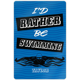 "Swimming 18"" X 12"" Aluminum Room Sign I'd Rather Be Swimming"