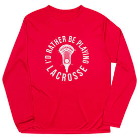 Guys Lacrosse Long Sleeve Performance Tee - I'd Rather Be Playing Lacrosse