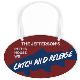 Fly Fishing Oval Sign - In This House We Catch and Release