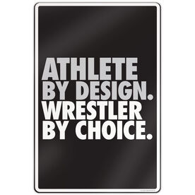 "Wrestling Aluminum Room Sign (18""x12"") Athlete By Design Wrestler By Choice"