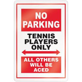 """Tennis 18"""" X 12"""" Aluminum Room Sign - No Parking Sign"""