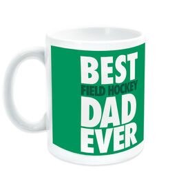 Field Hockey Coffee Mug Best Dad Ever