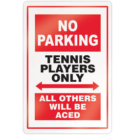"Tennis 18"" X 12"" Aluminum Room Sign - No Parking Sign"