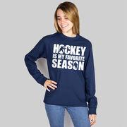 Hockey Long Sleeve T-Shirt - Hockey Is My Favorite Season