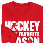 Hockey Crew Neck Sweatshirt - Hockey Is My Favorite Season