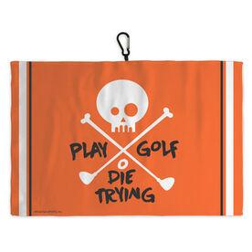 Golf Bag Towel Play Golf Die Trying