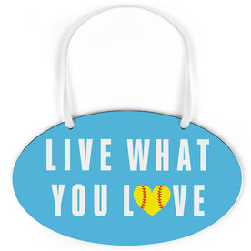 Softball Oval Sign - Live What You Love