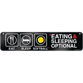 "Softball Aluminum Room Sign Eat Sleep Softball Eating And Sleeping Optional (4""x18"")"